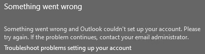 Something Went Wrong when Adding O365 Account to Outlook